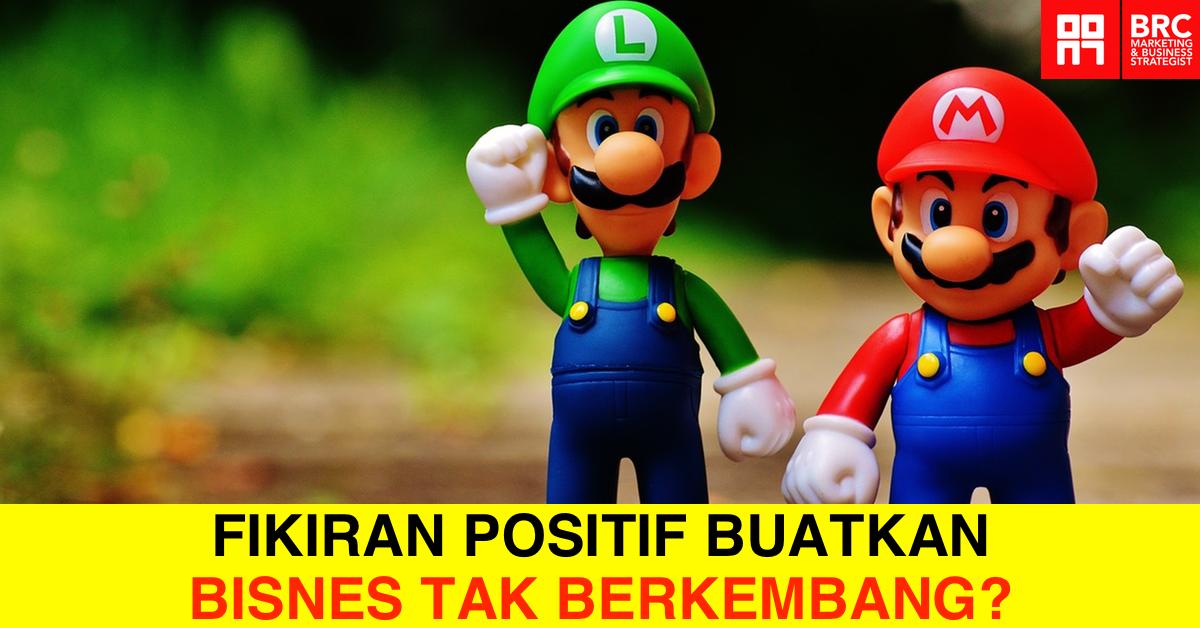 PELIK TAPI BENAR: Bisnes tak berkembang sebab 'berfikiran positif'